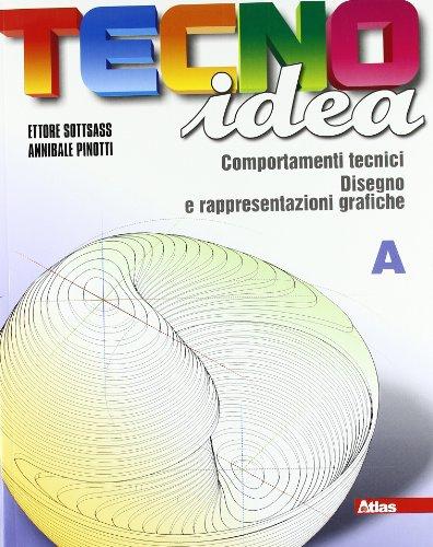 Tecnoidea. Tomo A. Con 40 schede di disegno. Per la Scuola media. Con espansione online