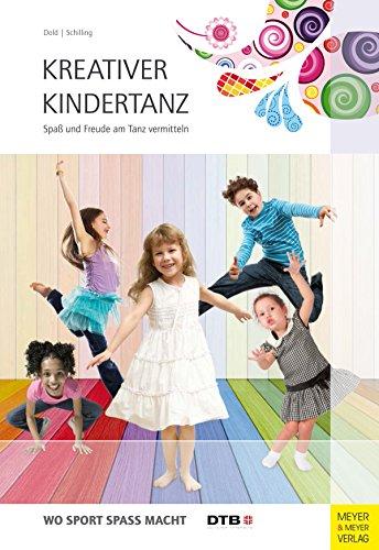 Kreativer Kindertanz: Spaß und Freude am Tanz vermitteln (Wo Sport Spaß macht)