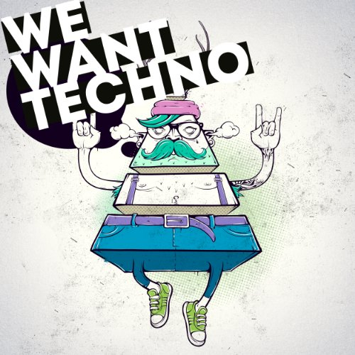 We Want Techno