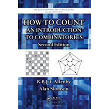 How to Count: An Introduction to Combinatorics (Discrete Mathematics & Its Application)