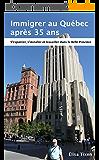 Immigrer au Québec après 35 ans: S'expatrier, s'installer et travailler dans la Belle Province. Edition Janvier 2016