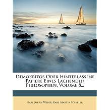 Demokritos Oder Hinterlassene Papiere Eines Lachenden Philosophen, Volume 8...