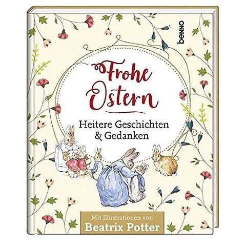 Frohe Ostern: Heitere Geschichten & Gedanken (Beatrix Potter Frühling)
