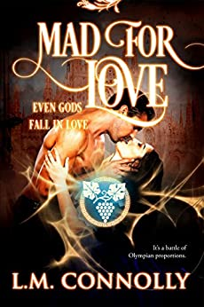 Mad For Love (Even Gods Fall in Love) by [Connolly, L.M.]