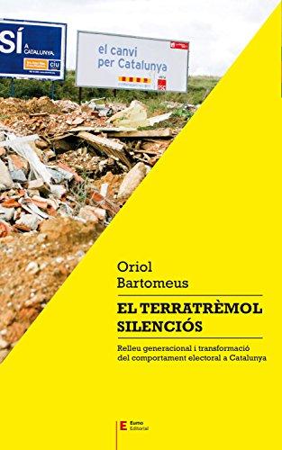 El terratrèmol silenciós: Relleu generacional i transformació del comportament electoral a Catalunya (Catalan Edition) por Oriol Bartomeus