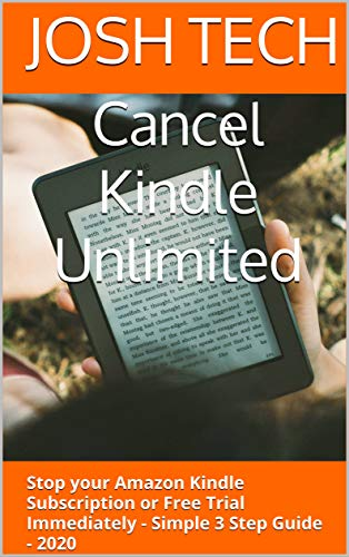 Cancel Kindle Unlimited: How to Stop your Amazon Kindle Subscription or Free Trial Immediately - Simple 3 Step Guide - 2020 (English Edition)