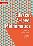 Collins Edexcel A-Level Mathematics - Edexcel A-Level Mathematics Student Book Year 2