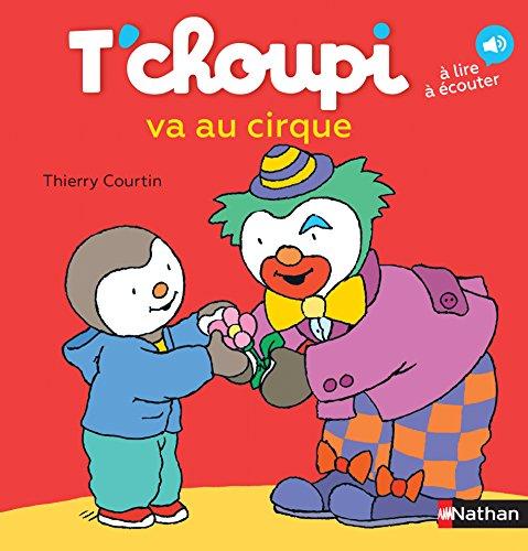 T'choupi va au cirque - Dès 2 ans (26) par Thierry Courtin