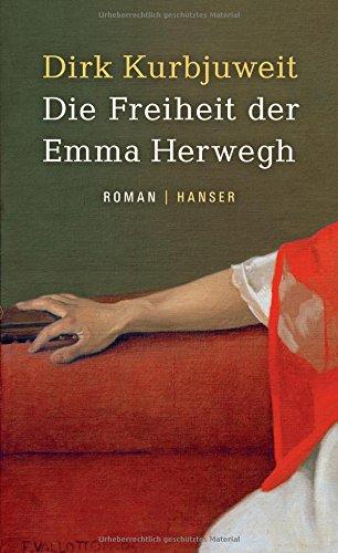 Kurbjuweit, Dirk: Die Freiheit der Emma Herwegh