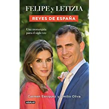 Felipe y Letizia. Reyes de España: Una monarquía para el siglo XXI