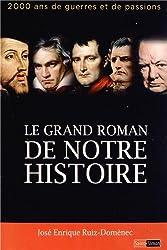Le grand roman de notre histoire : 2000 ans de guerres et de passions