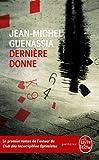 Derniere Donne by Jean-Michel Guenassia (2014-06-04) bei Amazon kaufen