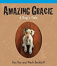 Amazing Gracie: A Dog's Tale by Mark Beckloff (2013-08-06)