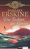 Die Tochter des Königs: Roman - Barbara Erskine