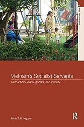 Vietnam's Socialist Servants: Domesticity, Class, Gender, and Identity (Asia's Transformations)