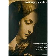 Ave Maria, gratia plena. Ave-Maria-Vertonungen des 19. und frühen 20. Jh. für Singstimme und Orgel (Musiknoten)
