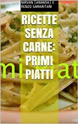 PRIMI PIATTI, Ricette senza carne (Vegi Menù Vol. 5)