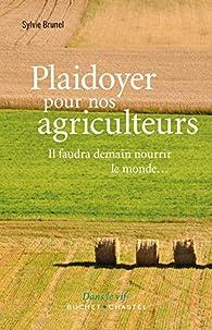 Plaidoyer pour nos agriculteurs par Sylvie Brunel