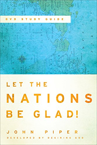let-the-nations-be-glad-the-supremacy-of-god-in-missions