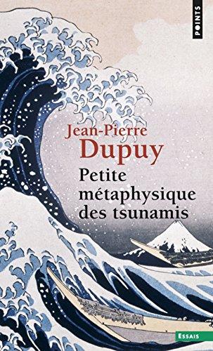 Petite métaphysique des tsunamis (Points Essais)