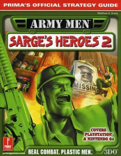 Army Men Sarge\'s Heroes 2: Prima\'s Official Strategy Guide (Prima\'s Official Strategy Guides)