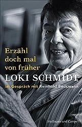 Erzähl doch mal von früher: Loki Schmidt im Gespräch mit Reinhold Beckmann (Autobiografien)