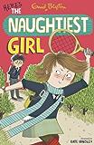 Naughtiest Girl 4: Here's the Naughtiest Girl: Book 4