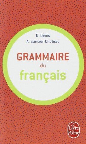 Grammaire du franais de Delphine Denis et Anne Sancier-Chteau (1 juin 1997) Poche