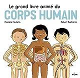 Le grand livre animé du corps humain...