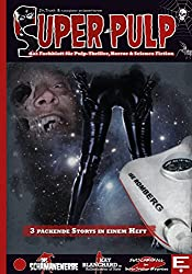 SUPER PULP Nr. 1: das Fachblatt für Pulp-Thriller, Horror & Science Fiction (German Edition)