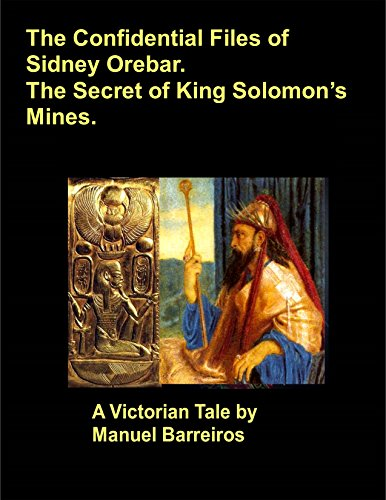 Book cover image for The Confidential Files of Sidney Orebar.The Secret of King Solomon's Mines.: A Victorian Tale.