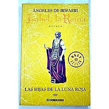 Isabel, la Reina - las hijas de la Luna roja (Bestseller (debolsillo))