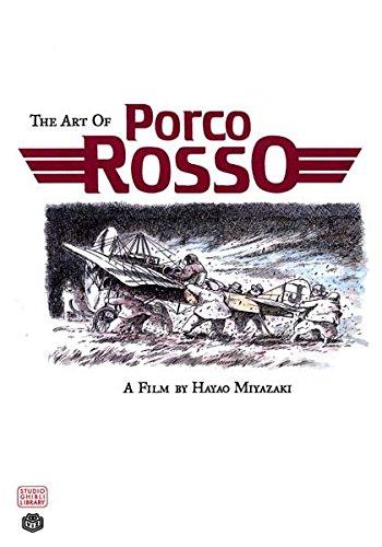 [The Art of Porco Rosso] (By: Hayao Miyazaki) [published: February, 2007] par Hayao Miyazaki