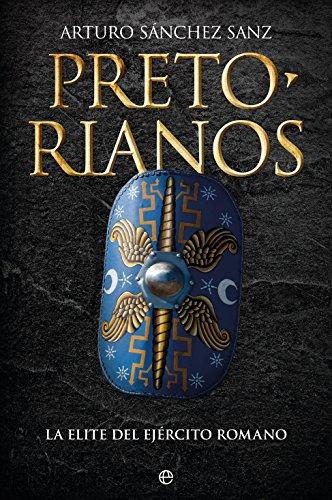 Pretorianos (Historia) por Arturo Sánchez Sanz