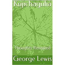 Kujichagulia: Thoughts Revealed (English Edition)