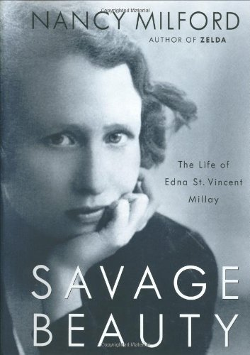 Savage Beauty: The Life of Edna St. Vincent Millay by Nancy Milford (2001-09-04)