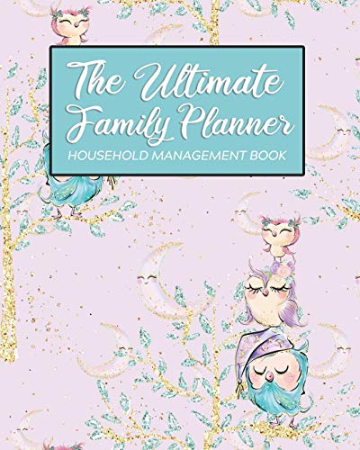 The Ultimate Family Planner Household Management Book: Faux Gold Family Tree Cute Owl Family Bird Mom Tracker |  Calendar Contacts Password | School ... Budget Expenses  |  Mothers Day Gift (Planner Amy Family Knapp)