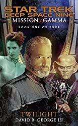 Mission Gamma Book One: Twilight: Star Trek Deep Space Nine (Star Trek: Deep Space Nine)