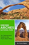 Hiking Arches National Park: An Opinionated Guide to the Park's Best Hikes (English Edition)