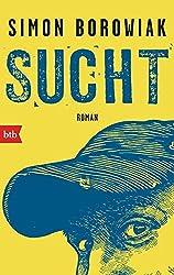 Sucht: Roman