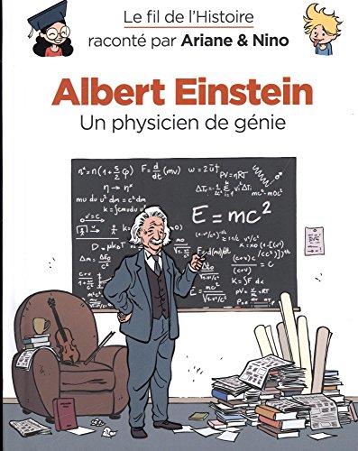 Le fil de l'Histoire raconté par Ariane & Nino - tome 1 - Albert Einstein par Erre Fabrice