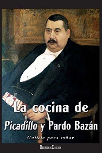 Descargar Libro La cocina de Picadillo y Pardo Bazán (Galicia para soñar) de Manuel María Puga y Parga