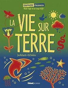 """Afficher """"La vie sur Terre"""""""