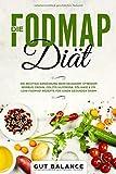 Die FODMAP Diät: Die richtige Ernährung beim Reizdarm-Syndrom - Morbus Crohn, Colitis ulcerosa, Zöliakie & Co. -  Low-FODMAP Rezepte für einen gesunden Darm (glutenfrei und laktosefrei) -