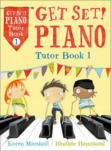 Get Set! Piano - Get Set! Piano Tutor Book 1
