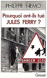 Pourquoi ont-ils tué Jules Ferry ? : La dérive de l'école sous la Ve République