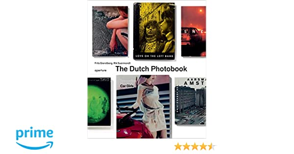 The Dutch Photobook: A Thematic Selection from 1945 Onwards: Amazon