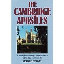 The Cambridge Apostles: A history of Cambridge University's elite intellectual secret society by Richard Deacon (1985-05-03)
