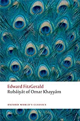 Rub'aiy'at of Omar Khayy'am (Oxford World's Classics)