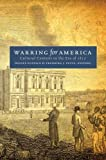 Warring for America: Cultural Contests in the Era of 1812 (Published for the Omohundro Institute of Early American History and Culture, Williamsburg, Virginia)